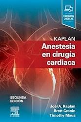 Papel Kaplan. Anestesia En Cirugía Cardiaca Ed.2º