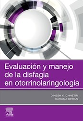 Papel Evaluación Y Manejo De La Disfagia En Otorrinolaringología