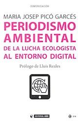 Papel PERIODISMO AMBIENTAL DE LA LUCHA ECOLOGISTA AL ENTORNO DIGIT