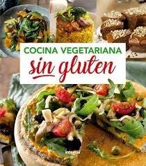 Libro Cocina Vegetariana Sin Gluten