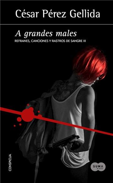 E-book A Grandes Males (Refranes, Canciones Y Rastros De Sangre 3)