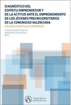 E-book Diagnóstico del Espíritu Emprendedor y la actitud ante el emprendimiento de los jóvenes preuniversitarios de la Comunidad Valenciana