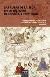 Libro Las Rutas De La Seda En La Historia De España Y P