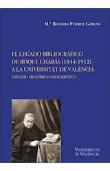 E-book El legado bibliográfico de Roque Chabás (1844-1912) a la Universitat de València