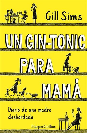 E-book Un Gin-Tonic Para Mamá. Diario De  Una Madre Desbordada