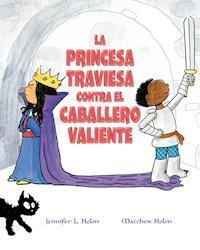 Libro La Princesa Traviesa Contra El Caballero Valiente