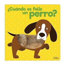 Libro Cuando Es Feliz Un Perro ?