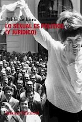 Libro Lo Sexual Es Politico ( Y Juridico )