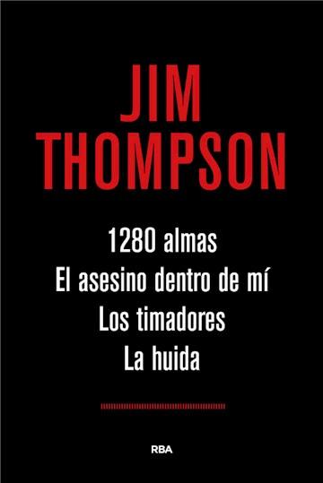E-book 1.280 Almas. El Asesino Dentro De Mí. Los Timadores. La Huida.