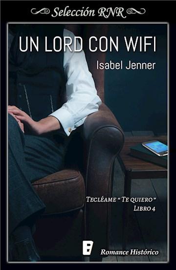 E-book Un Lord Con Wifi (Serie Tecléame Te Quiero 4)