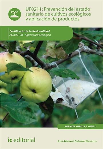 E-book Prevención Del Estado Sanitario De Cultivos Ecológicos Y Aplicación De Productos. Agau0108
