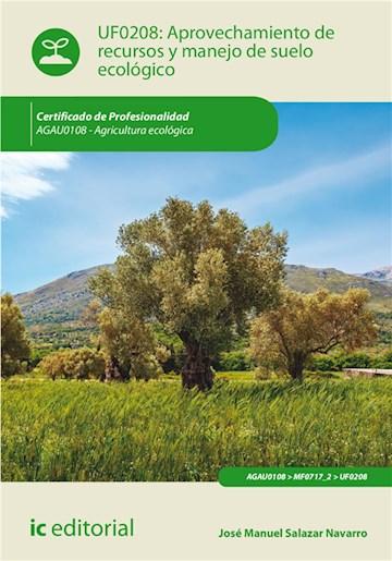 E-book Aprovechamiento De Recursos Y Manejo De Suelo Ecológico. Agau0108