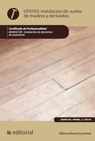 Papel Instalación De Suelos De Madera Y Derivados. Mams0108 - Instalación De Elementos De Carpintería
