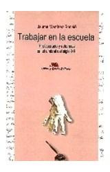 Papel TRABAJAR EN LA ESCUELA (PROFESORADO Y REFORMAS EN EL UMBRAL)