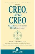 Papel CREO LUEGO CREO CREER EN LA GENTE PARA CREAR RESULTADOS (NARRATIVA EMPRESARIAL)