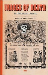 Libro Images Of Death In Mexican Prints