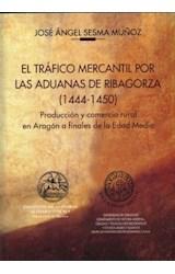 Papel EL tráfico mercantil por las aduanas de Ribagorza (1444-1450)