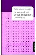 Papel COMUNIDAD DE LOS ESPECTROS 1 ANTROPOTECNIA (BIBLIOTECA DE LA FILOSOFIA VENIDERA) (RUSTICA)