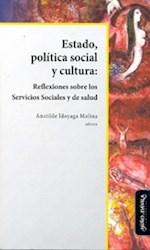 Libro Estado, Politica Social Y Cultura: Reflexiones So
