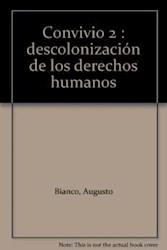 Libro Convivio / 2. (Des)Colonizacion De Los Derechos H