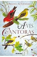 Papel AVES CANTORAS (BIBLIOTECA DE LA NATURALEZA) (CARTONE)