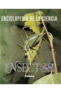 Papel INSECTOS (ENCICLOPEDIA DE LA CIENCIA) (RUSTICA)