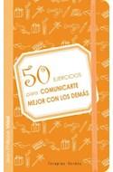 Papel 50 EJERCICIOS PARA COMUNICARTE MEJOR CON LOS DEMAS (BOLSILLO)