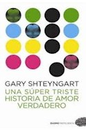 Papel UNA SUPER TRISTE HISTORIA DE AMOR VERDADERO (COLECCION NEFELIBATA)