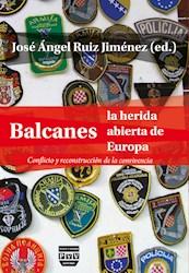 Libro La Balcanes    Herida Abierta De Europa