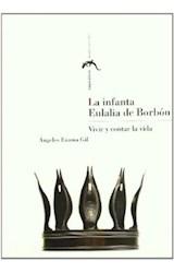 Papel La Infanta Eulalia de Borbón : vivir y contar la vida