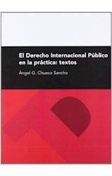 Papel El Derecho Internacional Público en la práctica. Textos