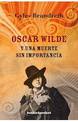 Papel OSCAR WILDE Y UNA MUERTE SIN IMPORTANCIA (COLECCION NARRATIVA)