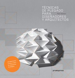 Libro Tecnicas De Plegado Para Diseñadores Y Arquitectos