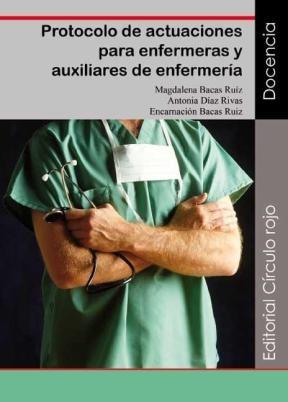 Papel Protocolos Y Actuaciones Para Enfermeras Y Auxiliares De Enfermería