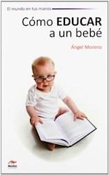 Libro Como Educar A Un Bebe