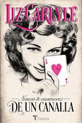 Libro Nunca Te Enamores De Un Canalla