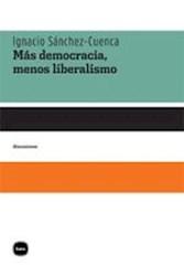 Libro Mas Democracia  Menos Liberalismo