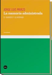 Libro La Memoria Administrada