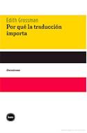 Papel POR QUE LA TRADUCCION IMPORTA (SERIE DISCUSIONES 2037) (BOLSILLO) (RUSTICA)