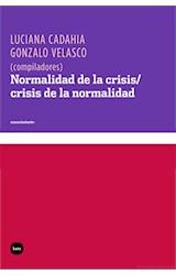 Papel NORMALIDAD DE LA CRISIS / CRISIS DE LA NORMALIDAD