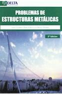 Papel PROBLEMAS DE ESTRUCTURAS METALICAS (2 EDICION) (RUSTICA)