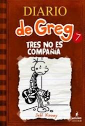 Libro 7. Diario De Greg  Tres No Es Compa/Ia