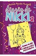 Papel DIARIO DE NIKKI 2 CUANDO NO ERES LA REINA DE LA FIESTA PRECISAMENTE (RUSTICA)