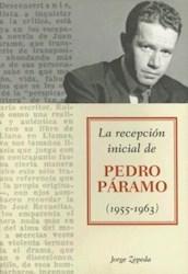 Libro La Recepcion Inicial De Pedro Paramo ( 1955 - 1963 )