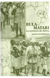 Papel BULA MATARI . LA AVENTURA DE AFRICA