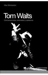 Papel TOM WAITS CONVERSACIONES, ENTREVISTAS Y OPINIONES