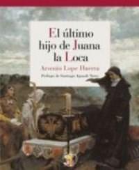 Papel EL ULTIMO HIJO DE JUANA LA LOCA