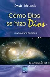 Libro Como Dios Se Hizo Dios