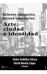 E-book Between categories, beyond boundaries: Arte, ciudad e identidad