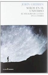 Papel SOLOS EN EL UNIVERSO EL MILAGRO DE LA VIDA EN LA TIERRA  (CARTONE)